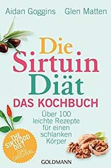Sirtuin Diät Kochbuch | Goggins / Matten